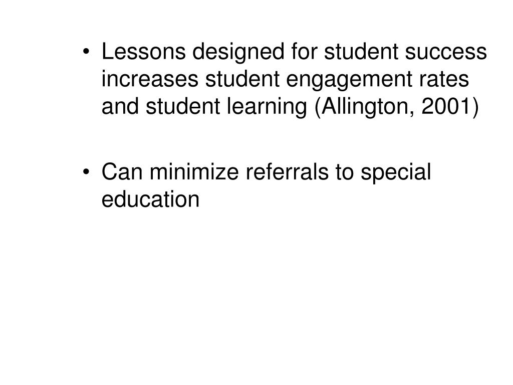 Lessons designed for student success increases student engagement rates and student learning (Allington, 2001)