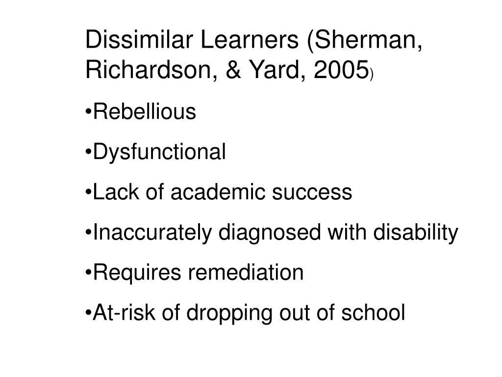 Dissimilar Learners (Sherman, Richardson, & Yard, 2005