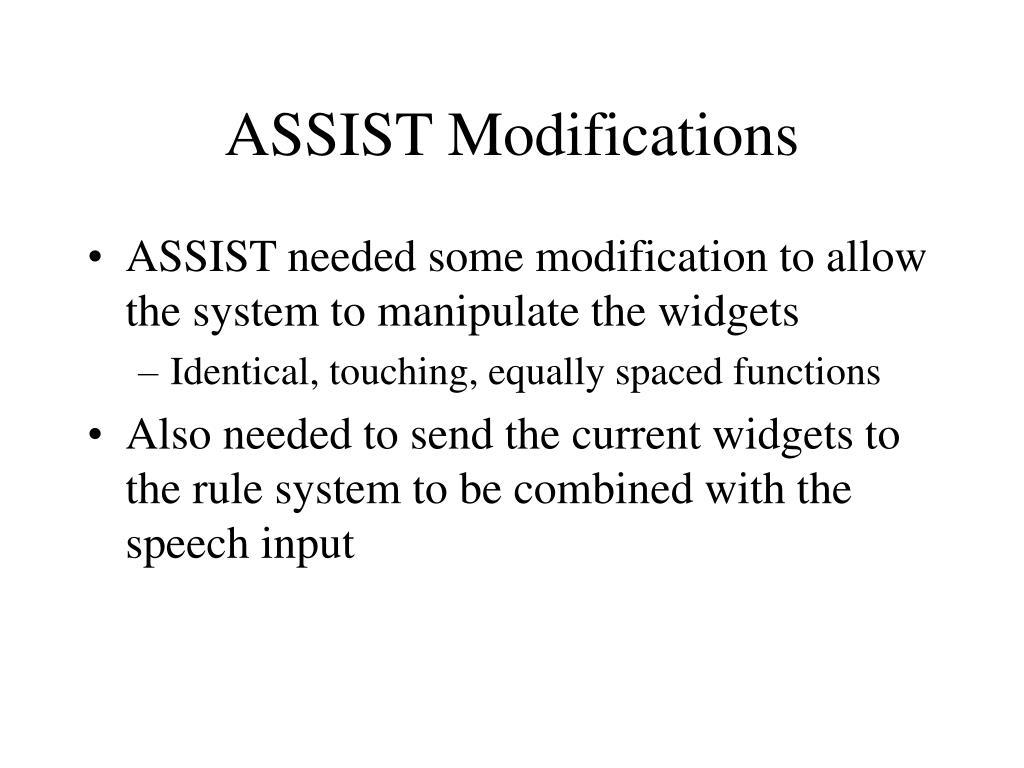 ASSIST Modifications