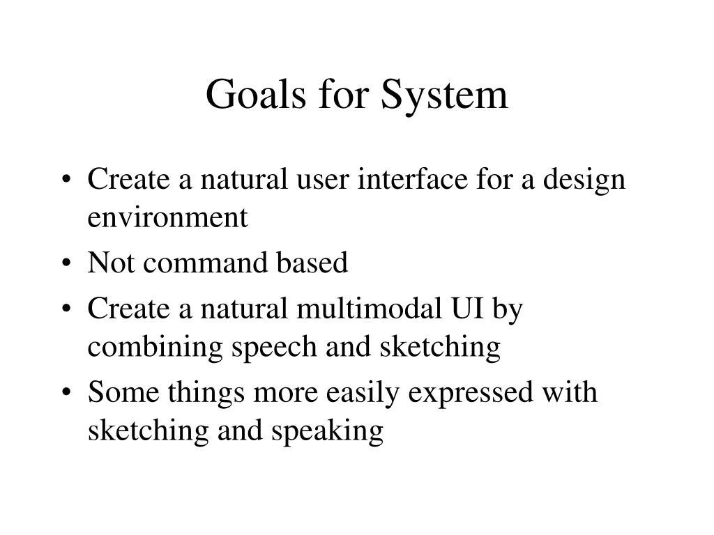Goals for System