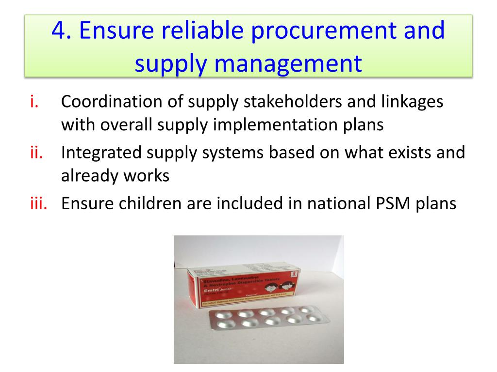 4. Ensure reliable procurement and supply management