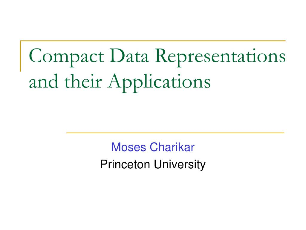 Compact Data Representations and their Applications