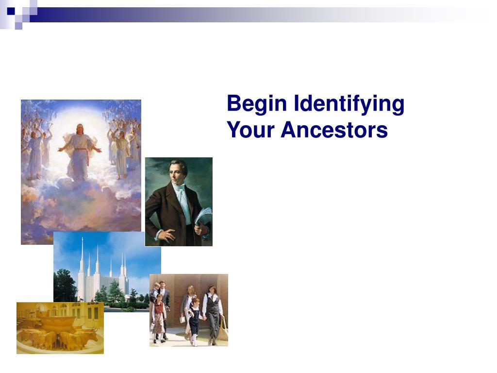 Begin Identifying