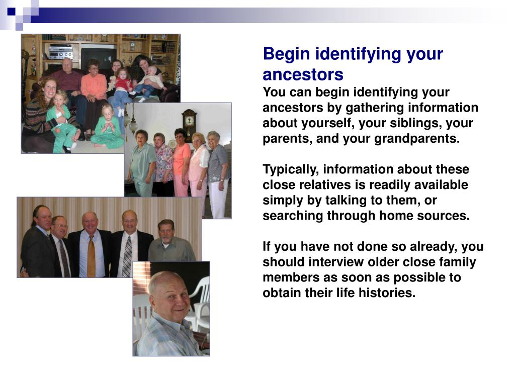 Begin identifying your ancestors
