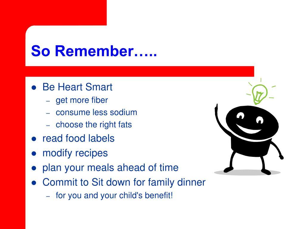 So Remember…..
