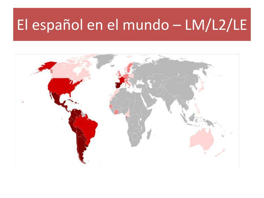 El español en el mundo – LM/L2/LE