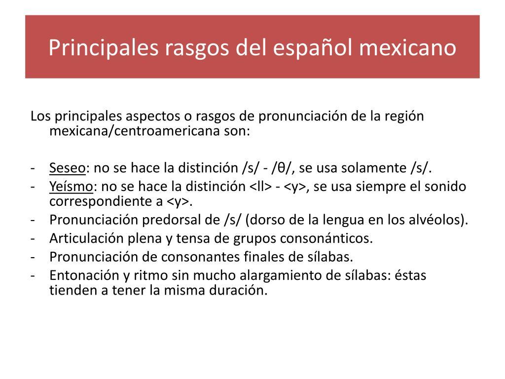 Principales rasgos del español mexicano