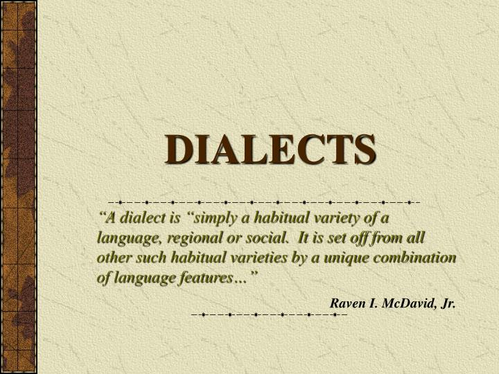 Dialects l.jpg