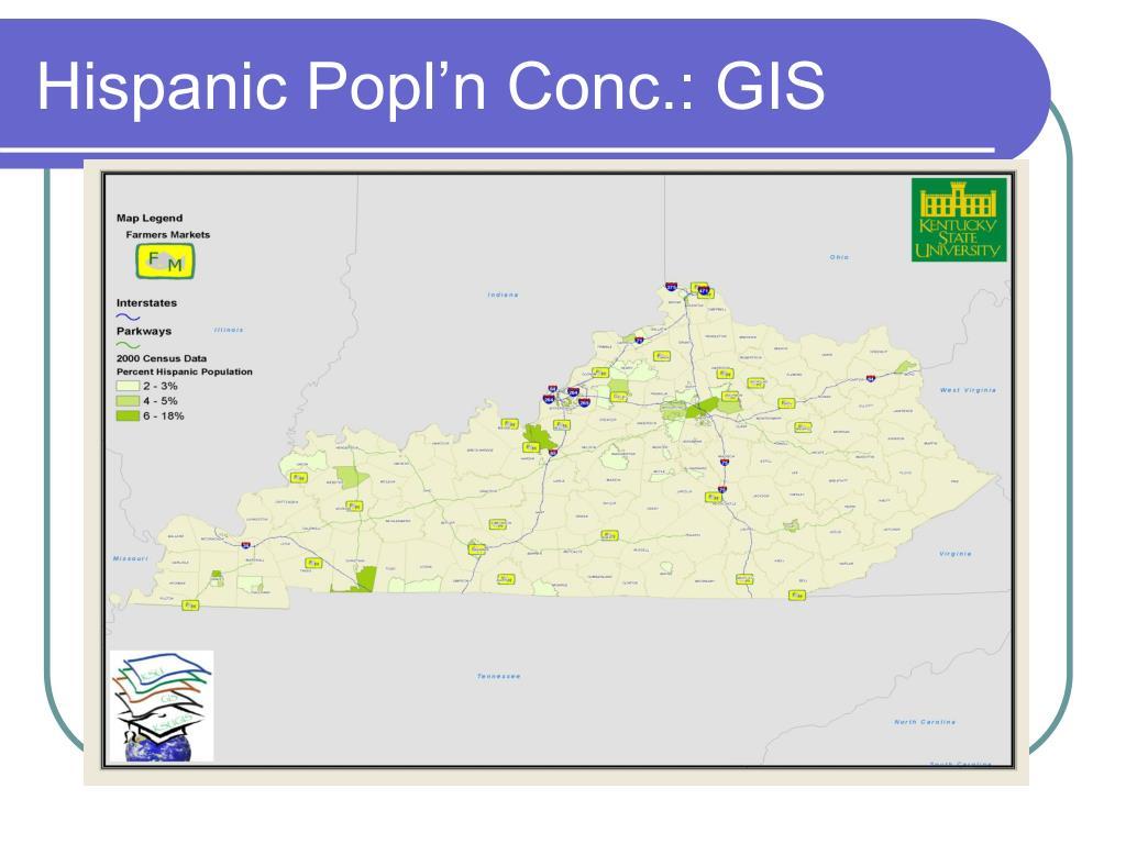 Hispanic Popl'n Conc.: GIS