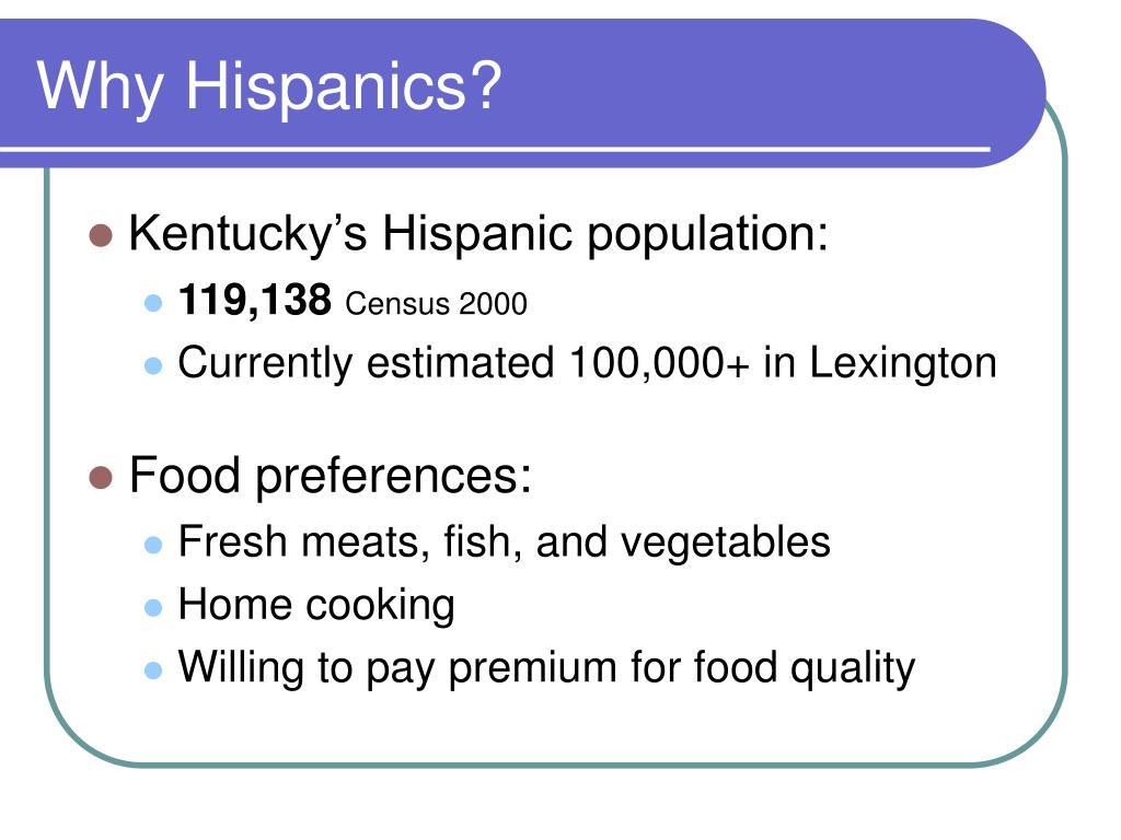 Why Hispanics?
