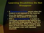 learning disabilities do not disappear