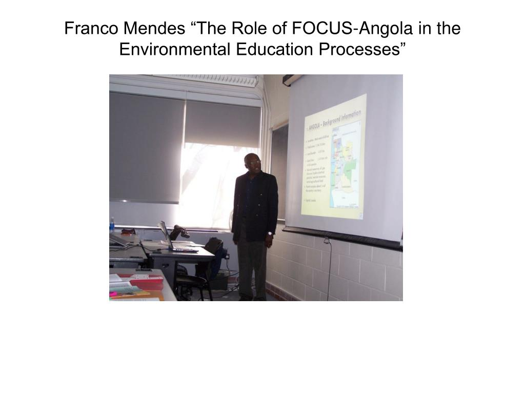"Franco Mendes ""The Role of FOCUS-Angola in the Environmental Education Processes"""