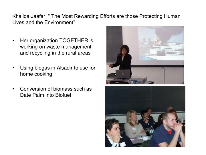Khalida jaafar the most rewarding efforts are those protecting human lives and the environment
