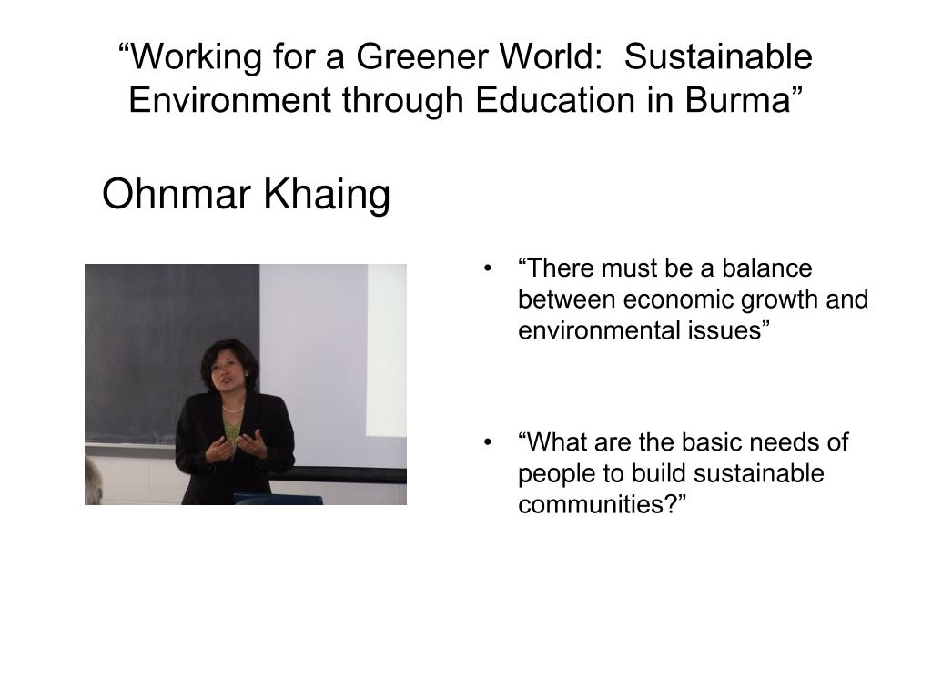 """Working for a Greener World:  Sustainable Environment through Education in Burma"""