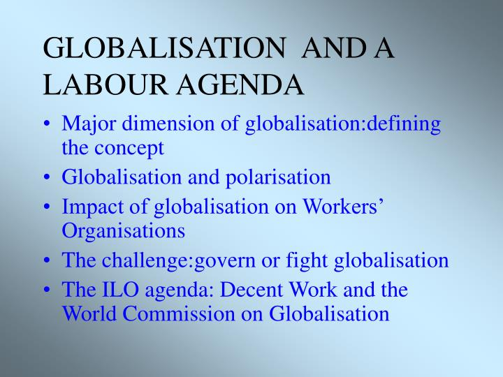 Globalisation and a labour agenda