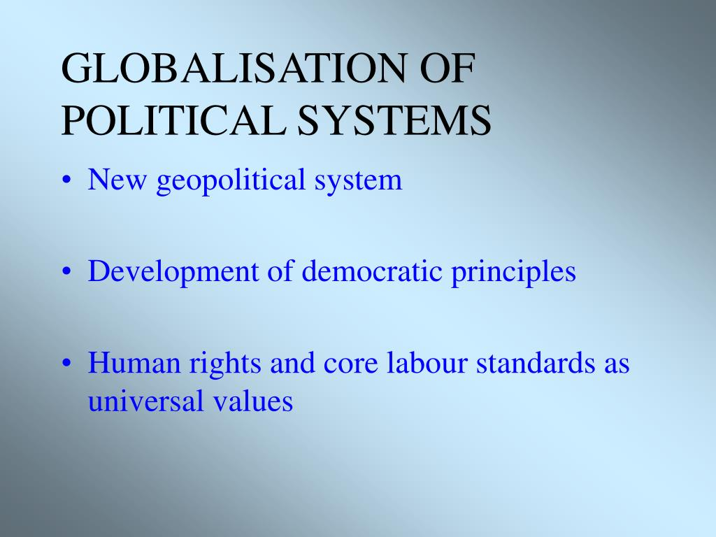 GLOBALISATION OF POLITICAL SYSTEMS