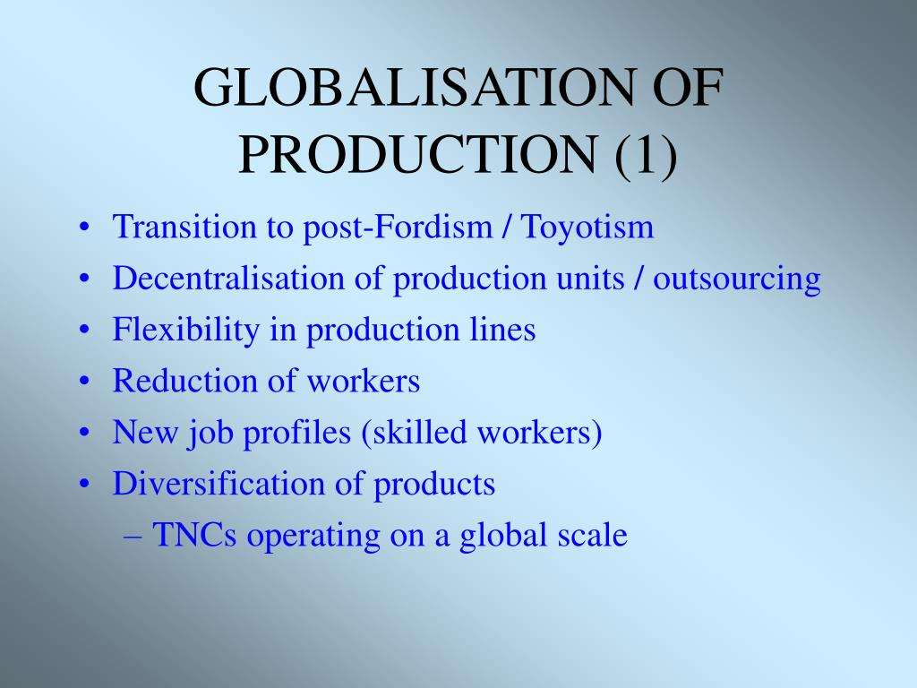 GLOBALISATION OF PRODUCTION (1)