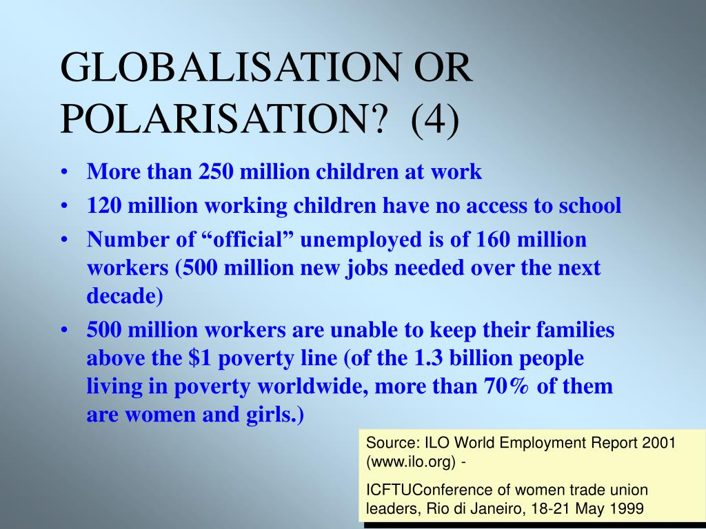 GLOBALISATION OR POLARISATION?  (4)