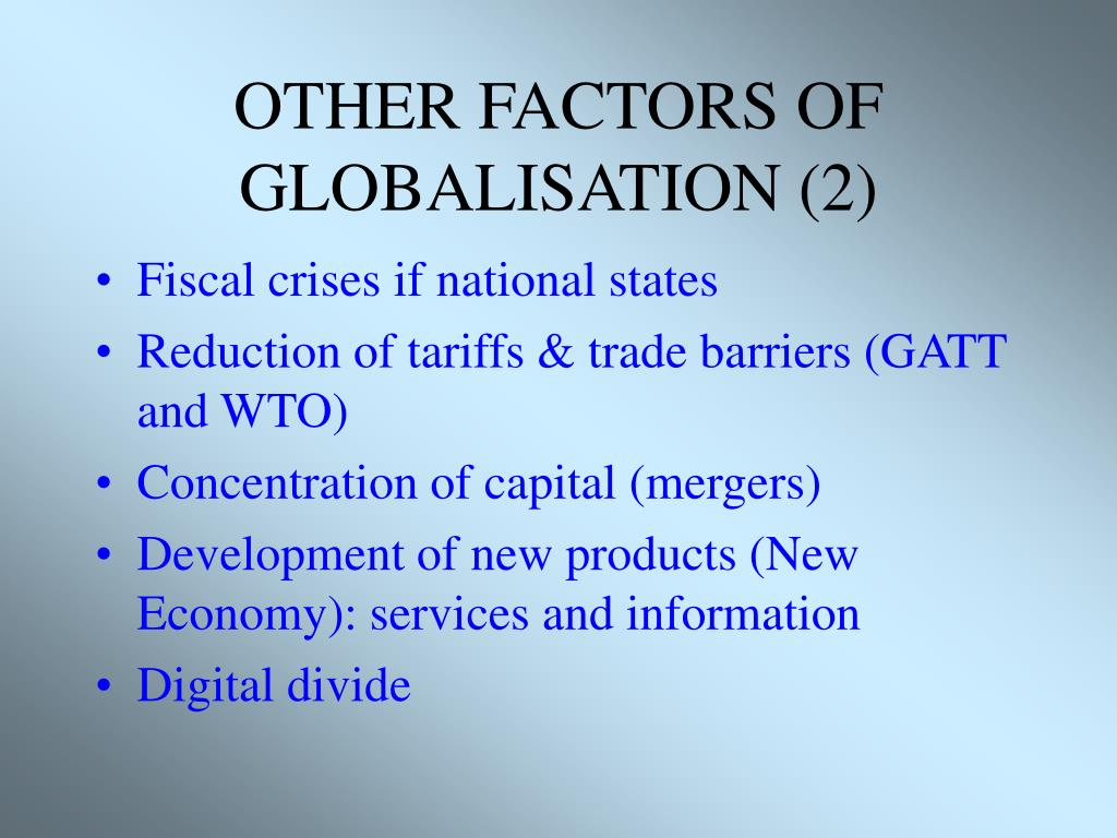 OTHER FACTORS OF GLOBALISATION (2)