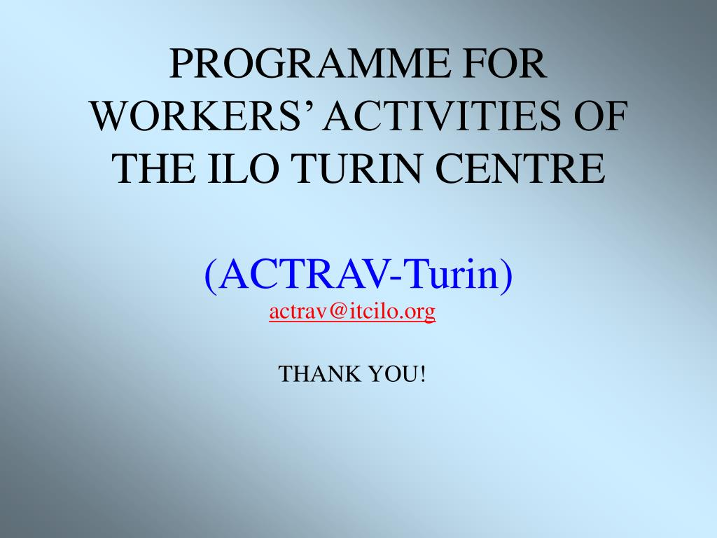 PROGRAMME FOR WORKERS' ACTIVITIES OF THE ILO TURIN CENTRE