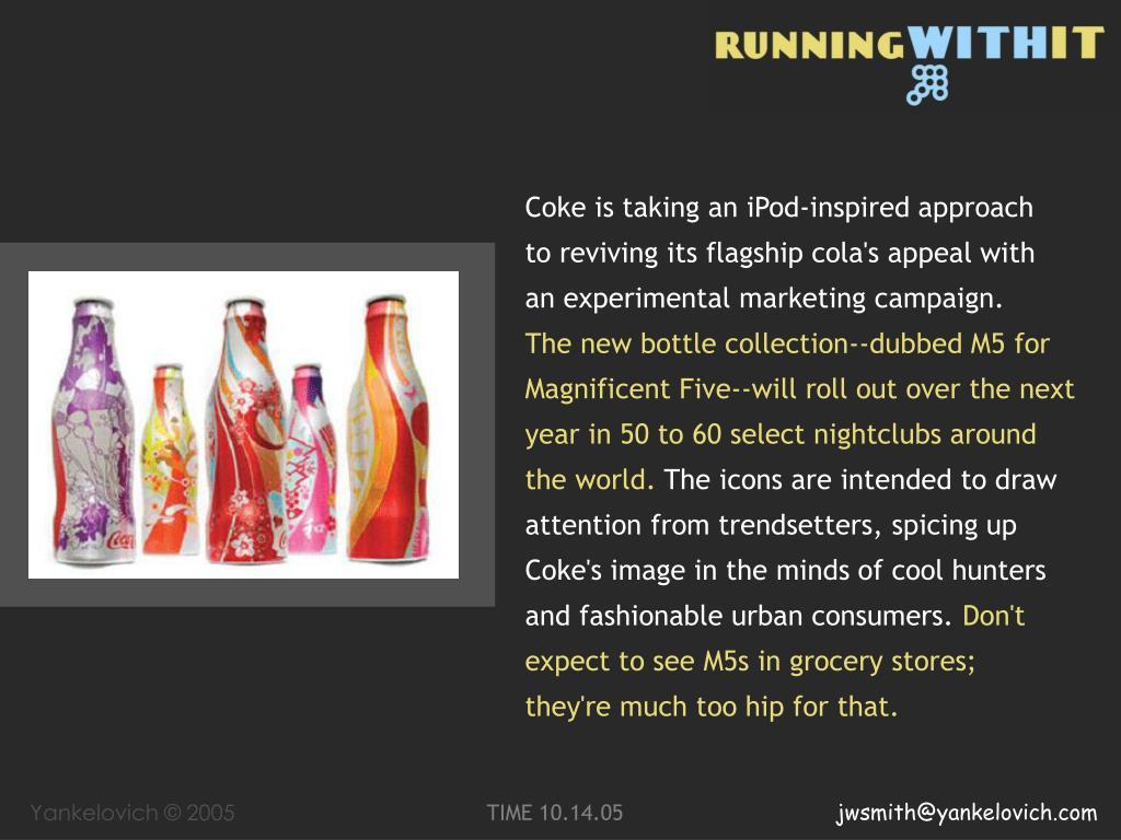 Coke is taking an iPod-inspired approach
