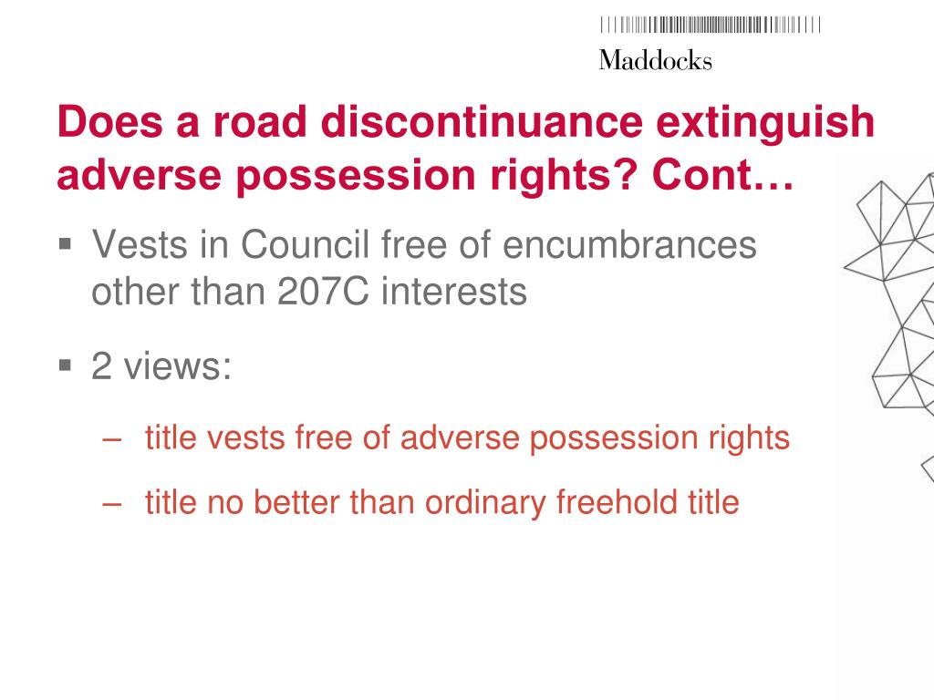 Does a road discontinuance extinguish adverse possession rights? Cont…