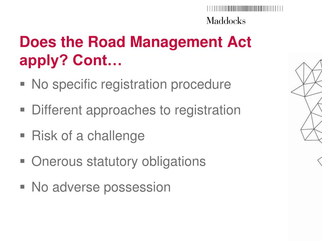 Does the Road Management Act apply? Cont…