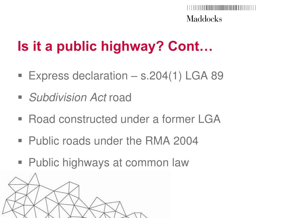 Is it a public highway? Cont…