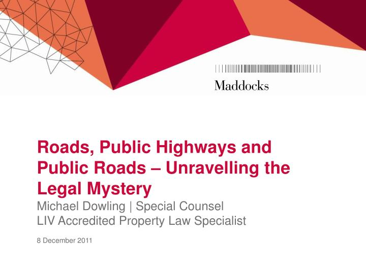 Roads, Public Highways and Public Roads – Unravelling the Legal Mystery