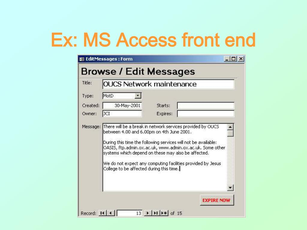 Ex: MS Access front end