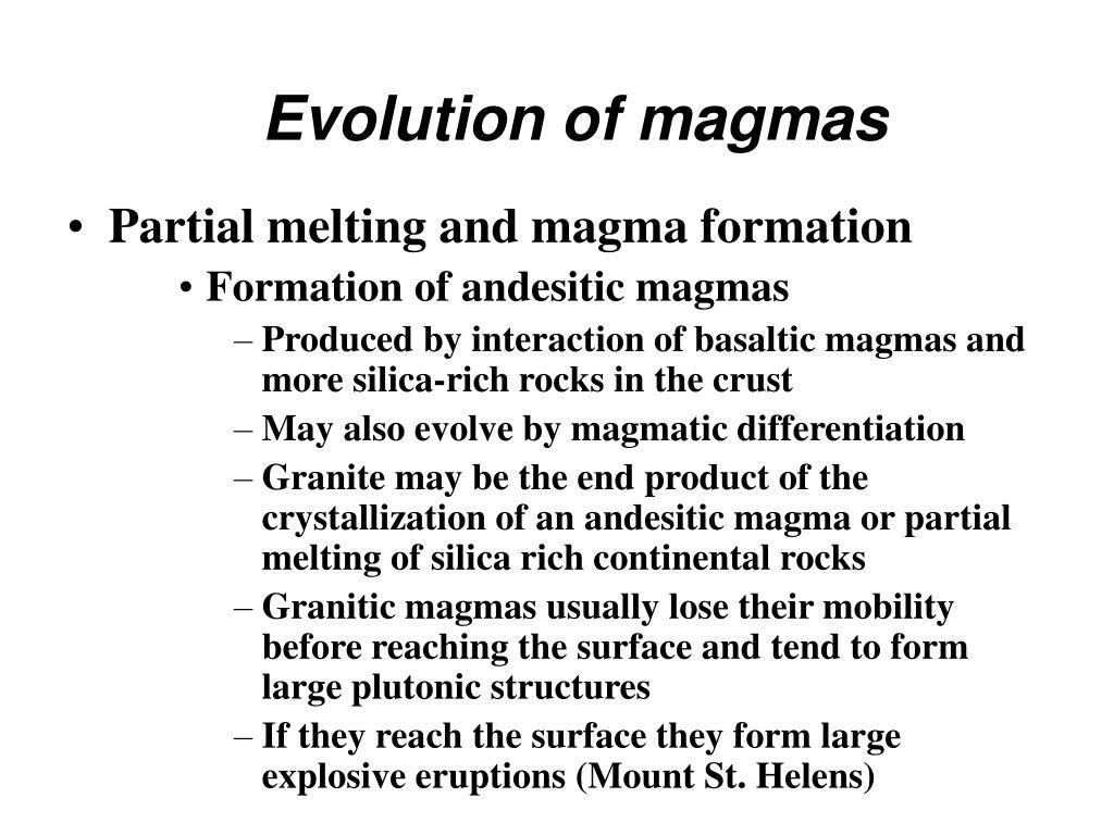 Evolution of magmas