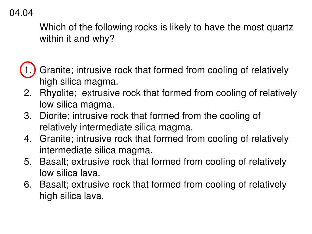 Which of the following rocks is likely to have the most quartz within it and why?