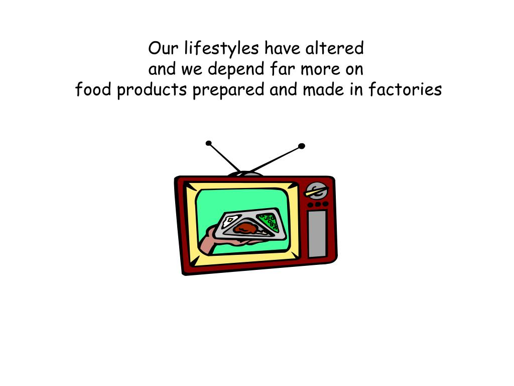Our lifestyles have altered