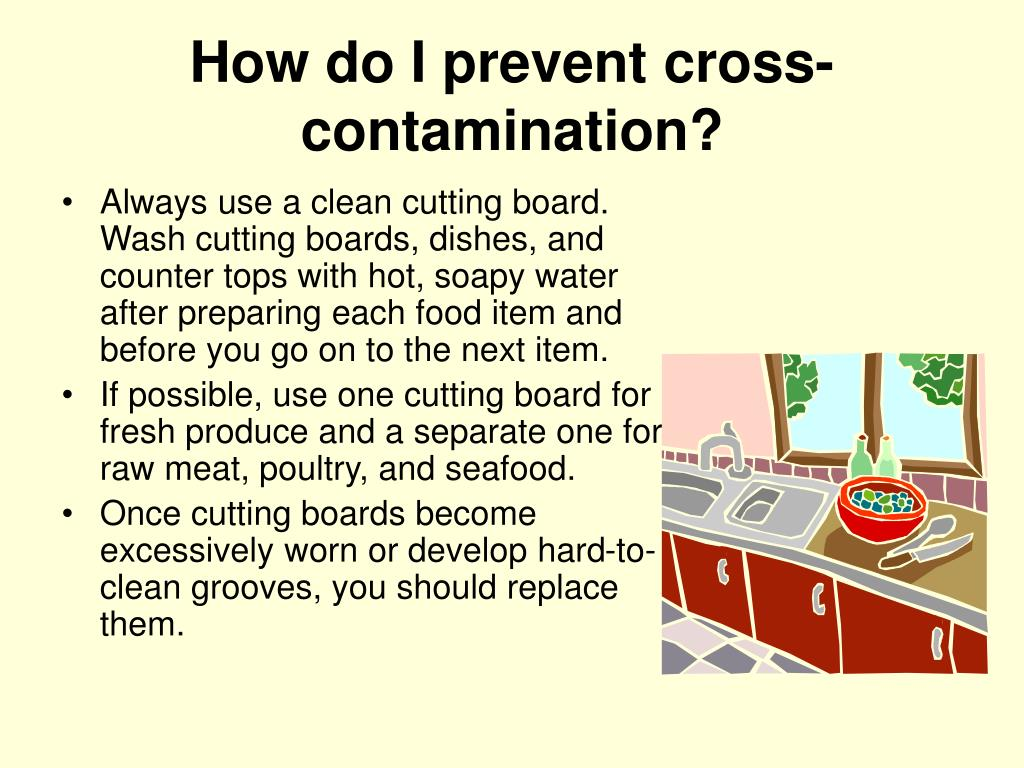 How do I prevent cross-contamination?