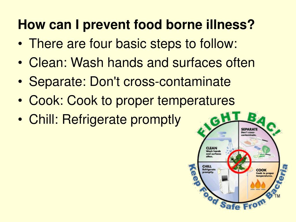 How can I prevent food borne illness?
