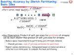 boosting accuracy by sketch partitioning basic idea
