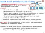 sketch based distributed join tracking