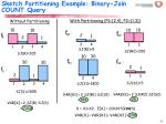 sketch partitioning example binary join count query