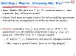 sketching a massive streaming xml tree
