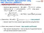stream wavelet approximation using ams sketches gkms01