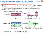 using sketches to answer sum queries