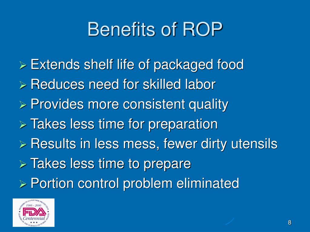 Benefits of ROP