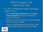 rop changes in the 2005 food code7
