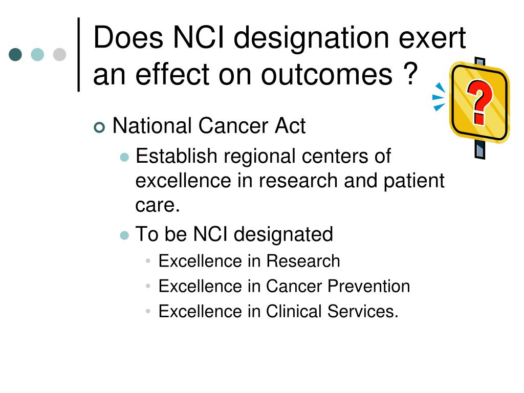 Does NCI designation exert an effect on outcomes ?