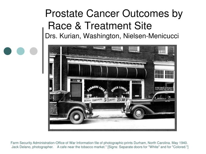 Prostate cancer outcomes by race treatment site drs kurian washington nielsen menicucci