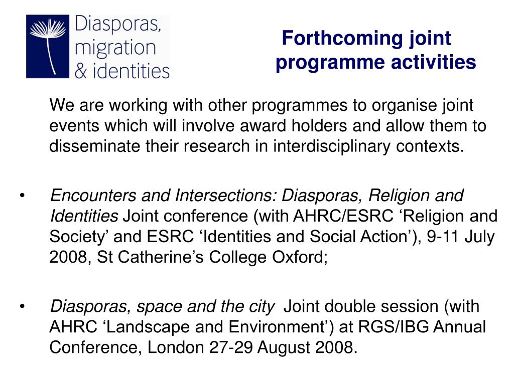 We are working with other programmes to organise joint events which will involve award holders and allow them to disseminate their research in interdisciplinary contexts.