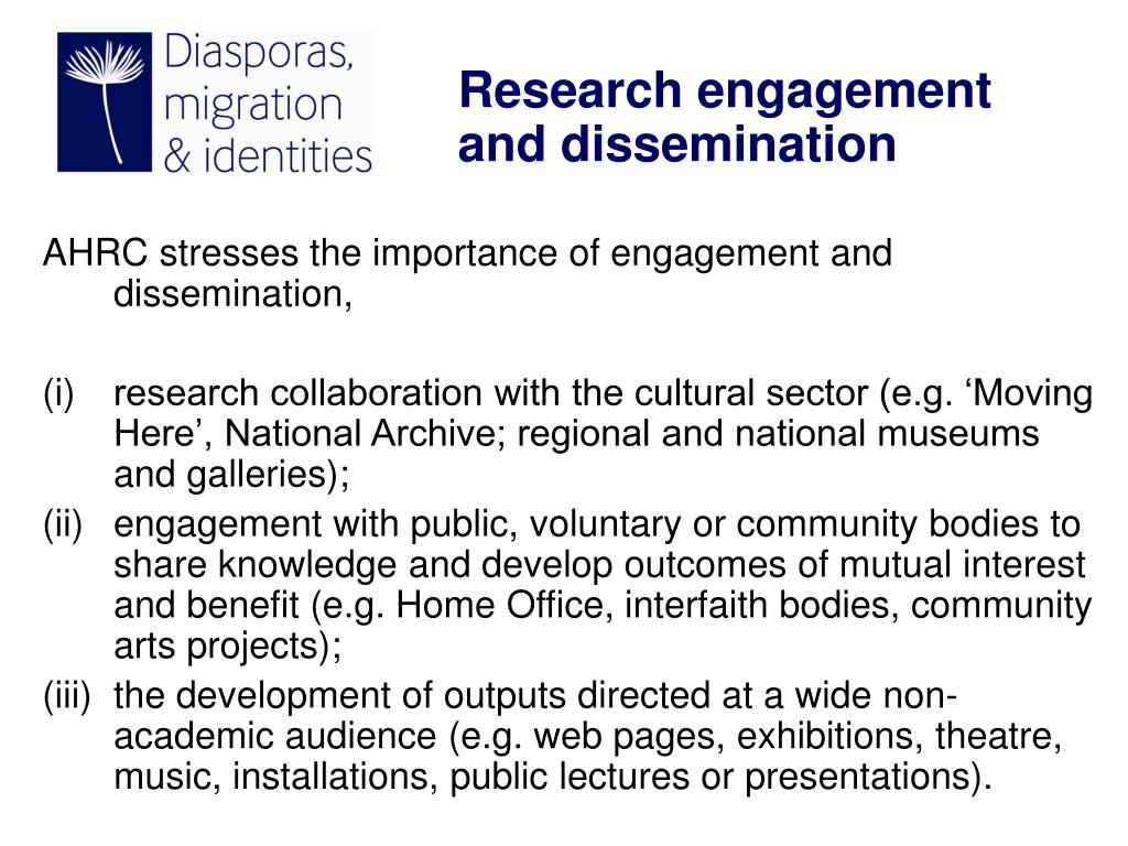 AHRC stresses the importance of engagement and dissemination,