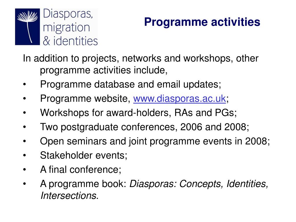 In addition to projects, networks and workshops, other programme activities include,
