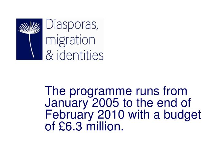 The programme runs from january 2005 to the end of february 2010 with a budget of 6 3 million l.jpg