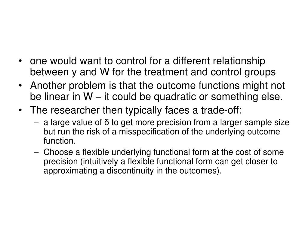 one would want to control for a different relationship between y and W for the treatment and control groups